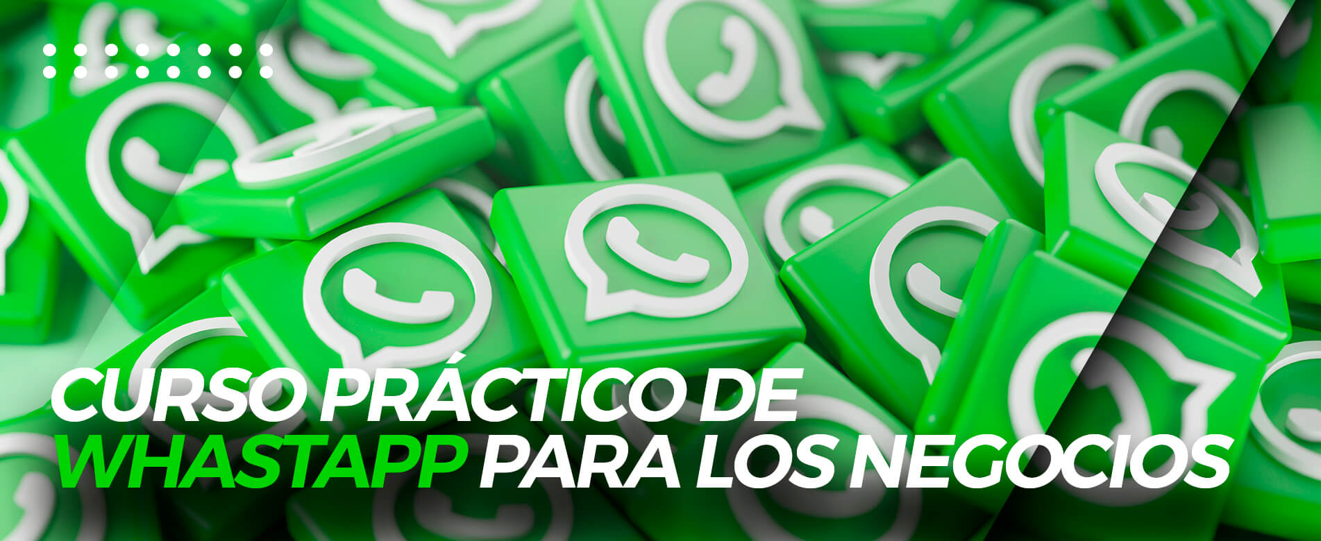 Curso Práctico de Whatsapp para los Negocios