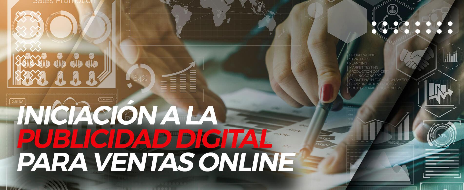 Curso Iniciación a la Publicidad Digital para Ventas Online