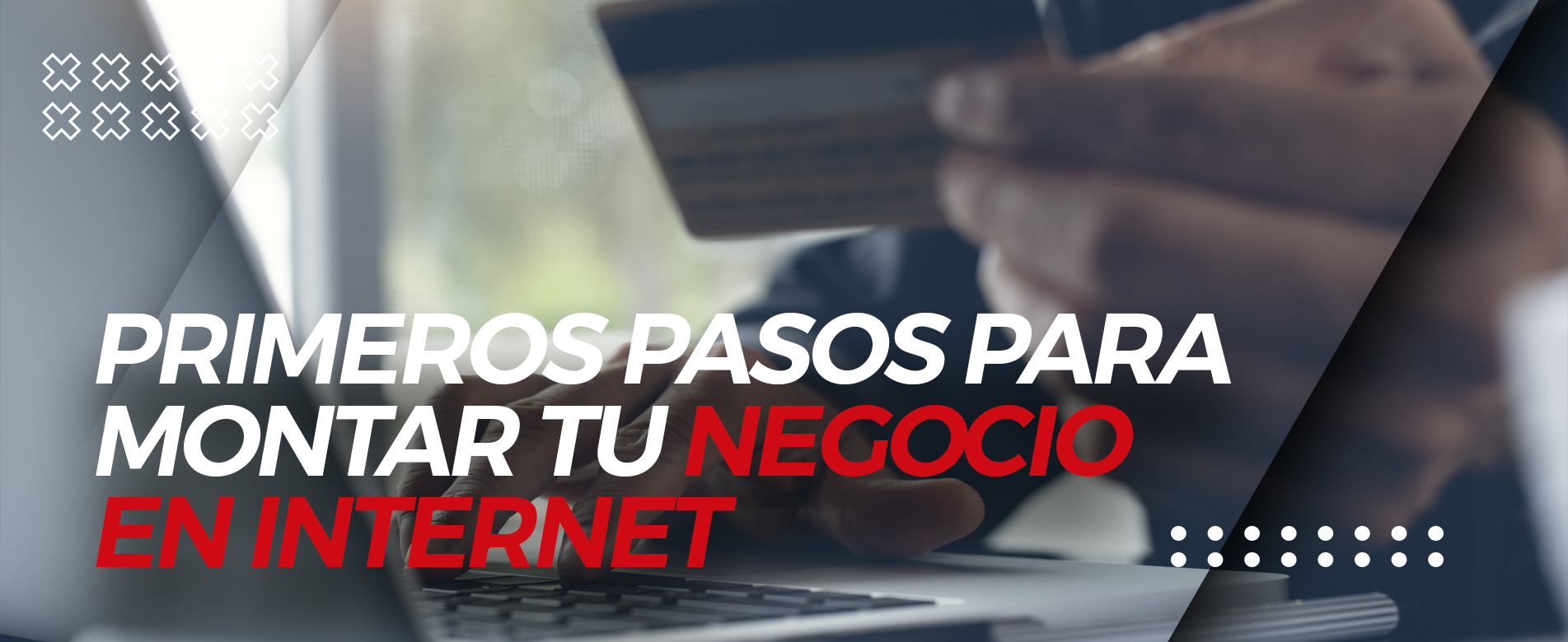 Curso Primeros Pasos para Montar tu Negocio en Internet