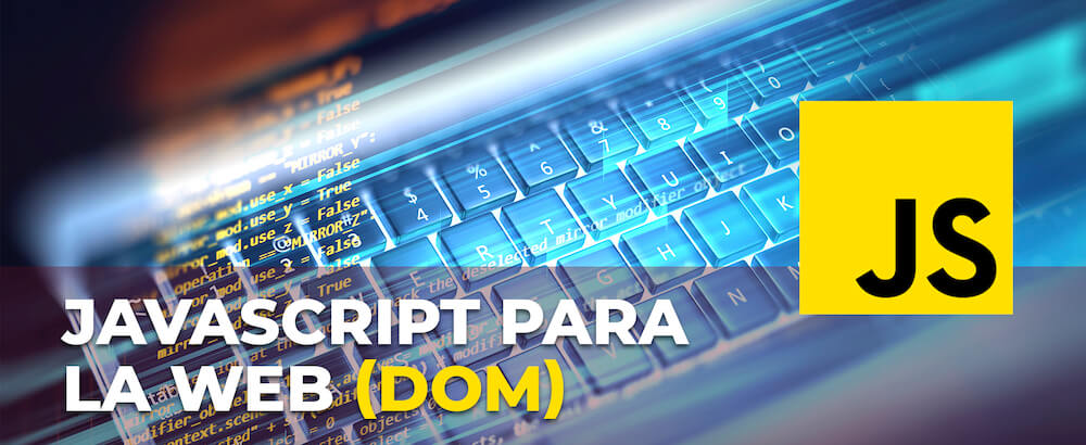 JavaScript para la Web (DOM)