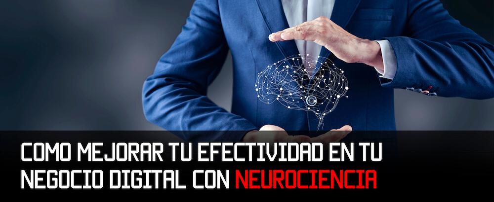 Cómo mejorar tu efectividad en tu Negocio Digital con Neurociencia