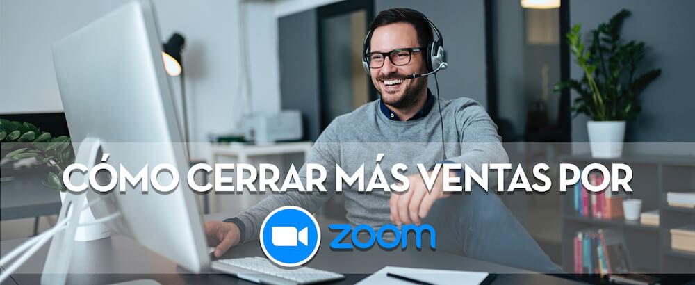 Cómo cerrar ventas por Zoom