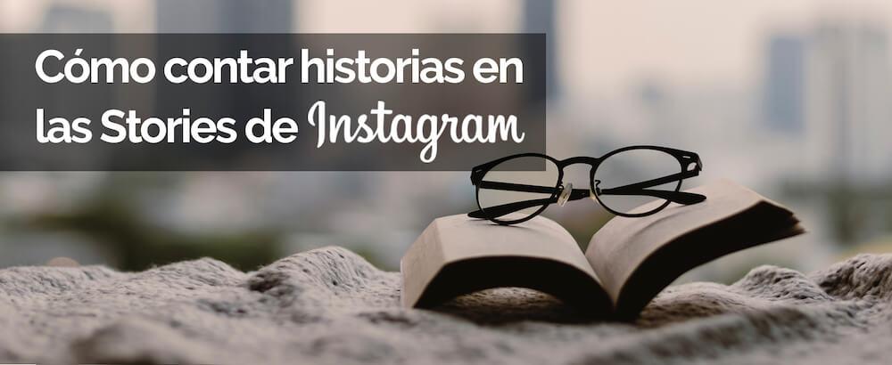 Cómo contar historias en las stories de Instagram