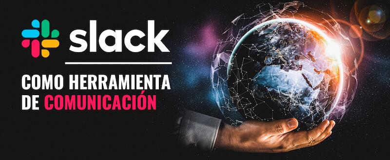 Slack como herramienta de comunicación