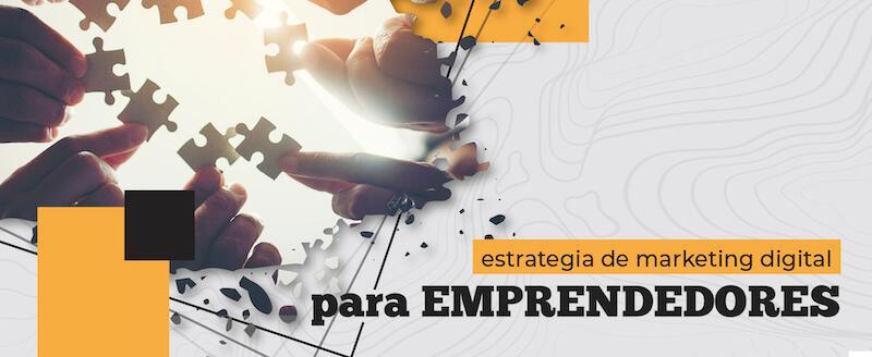 Estrategia inicial de marketing digital para emprendedores
